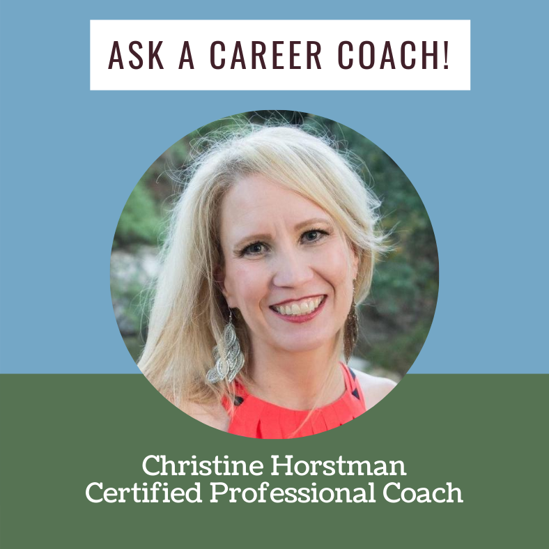 "Text reads ""Ask a career coach! Christine Horstman, Certified Professional Coach."" Photo of Christine on a blue and green background."