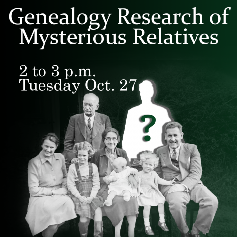 Family photo in black and white with missing person indicated with a question mark. Text: Genealogy Research of Mysterious Relatives, 2 to 3 p.m. Tuesday Oct. 27.